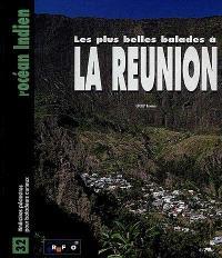 Les plus belles balades à la Réunion : 32 itinéraires pour baladeurs curieux