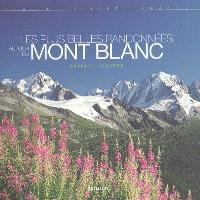 Les plus belles randonnées autour du mont Blanc : Italie, Suisse, France