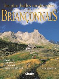 Les plus belles randonnées Briançonnais : Névache, Guisanne, Vallouise, Haute Durance