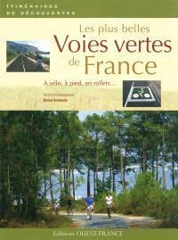 Les plus belles voies vertes de France : à vélo, à pied, en rollers...
