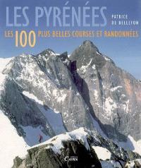 Les Pyrénées : les 100 plus belles courses et randonnées