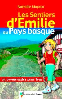 Les sentiers d'Emilie au Pays basque : 25 promenades pour tous