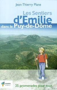 Les sentiers d'Emilie dans le Puy-de-Dôme : 25 promenades très faciles