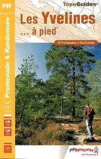 Les Yvelines... à pied : 39 promenades et randonnées