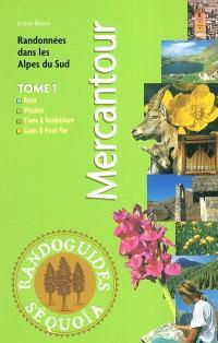 Mercantour : randonnées dans les Alpes du Sud. Volume 1, Roya, Vésubie, Tinée et Valdeblore, Cians et Haut-Var