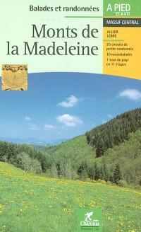 Monts de la Madeleine, Massif central : pays de la Pacaudière, côte roannaise, pays d'Urfé, montagne bourbonnaise