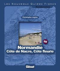 Normandie, Côte de Nacre, Côte fleurie