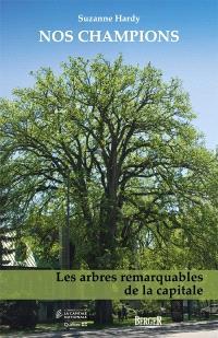 Nos champions  : les arbres remarquables de la capitale