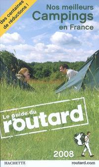 Nos meilleurs campings en France : 2008 : les bonnes adresses du guide du routard