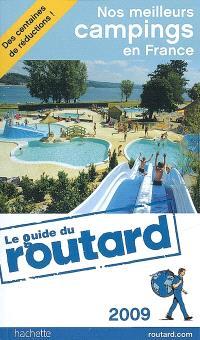 Nos meilleurs campings en France : 2009 : les bonnes adresses du Guide du routard