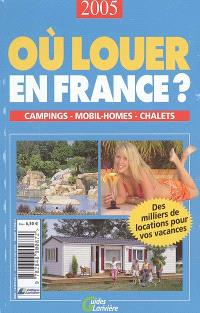 Où louer en France ? 2005 : campings, mobil-homes, chalets