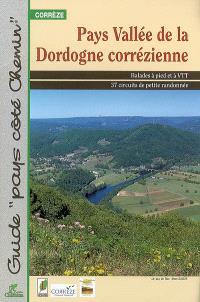 Pays vallée de la Dordogne corrézienne : balades à pied et à VTT : 37 circuits de petite randonnée