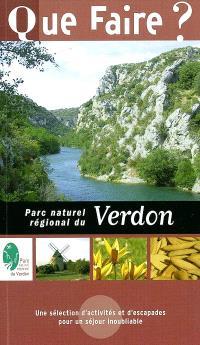 Que faire dans le Parc naturel régional du Verdon ? : une sélection d'activités et d'escapades pour un séjour inoubliable