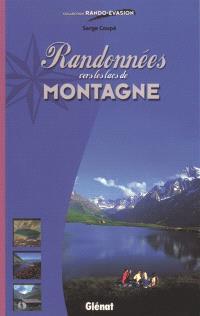 Randonnées vers les lacs de montagne : régions de Grenoble, Gap et Briançon