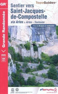Sentier vers Saint-Jacques-de-Compostelle, Via Arles : Arles-Toulouse, GR 653 : plus de 20 jours de randonnée