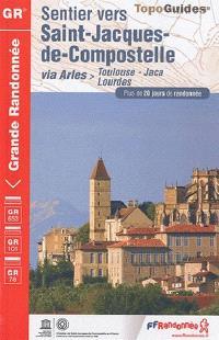 Sentier vers Saint-Jacques-de-Compostelle, Via Arles : Toulouse-Jaca-Lourdes, GR 653, GR 101, GR 78 : plus de 20 jours de randonnée
