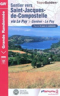 Sentier vers Saint-Jacques-de-Compostelle, Via Le Puy : Genève - Le Puy : plus de 15 jours de randonnée