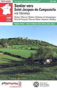 Sentier vers Saint-Jacques-de-Compostelle : via Vézelay : Namur, Rocroi, Reims, Châlons-en-Champagne, Vitry-le-François, Bar-sur-Seine, Auxerre, Vézelay