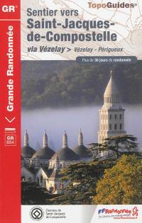 Sentier vers Saint-Jacques-de-Compostelle via Vézelay : Vézelay-Périgueux : plus de 30 jours de randonnée