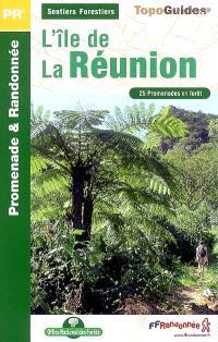Sentiers forestiers de l'île de la Réunion... à pied : 25 promenades & randonnées
