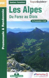 Sentiers forestiers des Alpes, du Forez au Diois... à pied : 25 promenades & randonnées