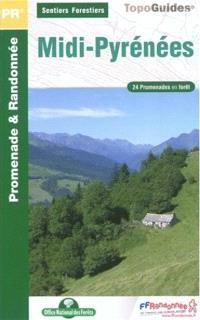 Sentiers forestiers en Midi-Pyrénées... à pied : 24 promenades et randonnées