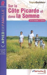 Sur la Côte picarde et dans la Somme : 18 promenades en famille