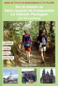 Sur le chemin de Saint-Jacques-de-Compostelle, le chemin du Portugal : chemin lusitanien : Lisboa, Fatima, Coimbra, Porto, Santiago de Compostela