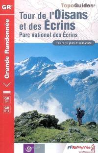Tour de l'Oisans et des Ecrins : parc national des Ecrins : plus de 10 jours de randonnée