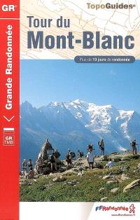 Tour du Mont-Blanc : France, Italie, Suisse : GR TMB, Boucle à partir des Houches (215 km), plus de 10 jours de randonnée