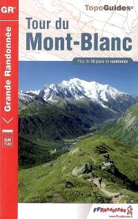 Tour du Mont-Blanc : France, Italie, Suisse : GR TMB, plus de 10 jours de randonnée
