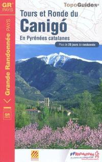 Tours et ronde du Canigo : en Pyrénées catalanes : plus de 20 jours de randonnée