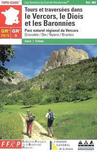 Tours et traversées dans le Vercors, le Diois et les Baronnies : parc naturel du Vercors, Grenoble, Die, Nyons, Brantes : GR 9, GR 91, GR 93, GR 95, GR 429, GR Pays