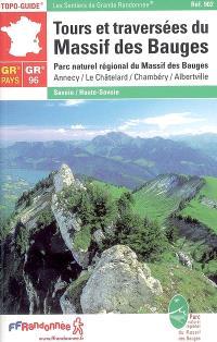 Tours et traversées du Massif des Bauges : Parc naturel régional du Massif des Bauges : Annecy, Le Châtelard, Chambéry, Albertville