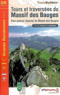 Tours et traversées du massif des Bauges : Parc naturel régional du massif des Bauges, GR pays, GR 96 : plus de 10 jours de randonnée
