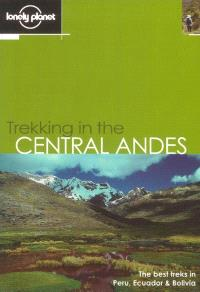 Trekking in the Central Andes : the best treks in Peru, Ecuador and Bolivia