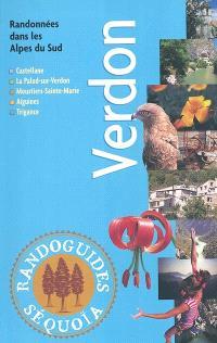 Verdon : randonnées dans les Alpes du Sud : Castellane, La Palud-sur-Verdon, Moustiers-Sainte-Marie, Aiguines, Trigance
