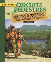 Volcans d'Auvergne : chaîne des Puys et massif du Sancy : circuits pédestres et VTT
