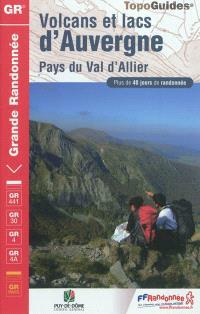 Volcans et lacs d'Auvergne : pays du Val d'Allier : plus de 40 jours de randonnée