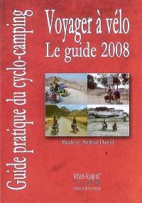 Voyager à vélo : guide pratique du cyclo-camping 2008
