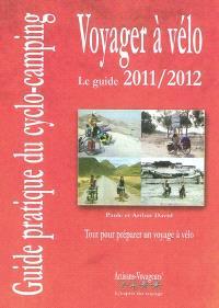 Voyager à vélo : guide pratique du cyclo-camping, 2011-2012