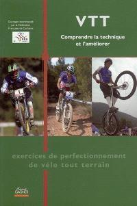 VTT : comprendre la technique et l'améliorer : exercices de perfectionnement de vélo tout-terrain