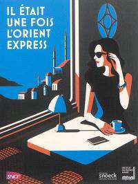Il était une fois l'Orient-Express
