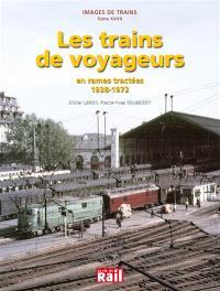 Images de trains. Volume 27, Les trains de voyageurs en rames tractées, 1938-1972