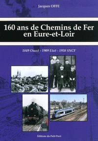 160 ans de chemins de fer en Eure-et Loir : de 1849 à 2009