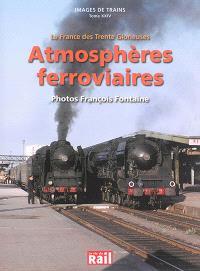 Images de trains. Volume 24, Atmosphères ferroviaires : la France des Trente Glorieuses