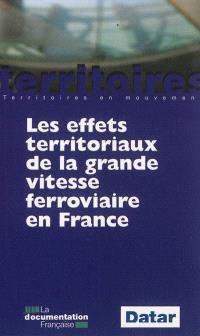 Les effets territoriaux de la grande vitesse ferroviaire en France