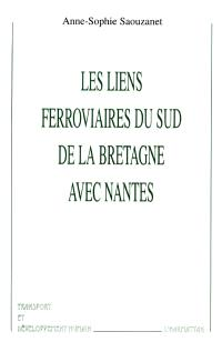 Les liens ferroviaires du sud de la Bretagne avec Nantes