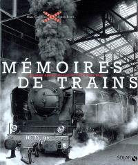 Mémoires de trains : la grande épopée du rail de 1827 à nos jours