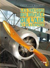 Les trésors du Musée de l'air et de l'espace : Paris-Le Bourget
